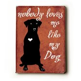"Nobody Loves Me Wood Sign - 12"" x 9"""