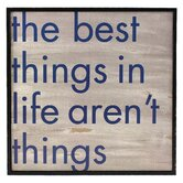 Stefan The Best Things in Life aren't Things Wall Art