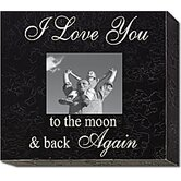 I Love You to the Moon &amp; Back Again Home Frame