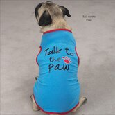 Talk To The Paw Tee Dog Shirt