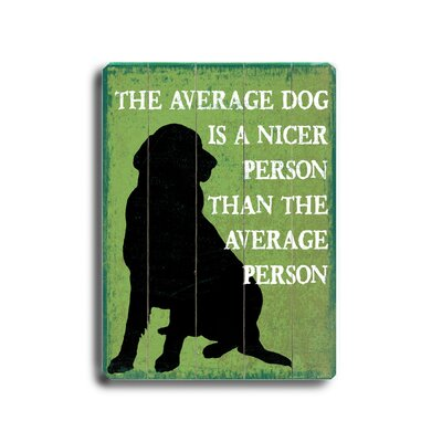 Artehouse LLC The Average Dog Planked Wood Sign - 20