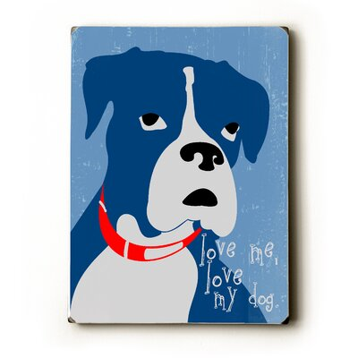 Artehouse LLC Love Me Love My Dog Wood Sign