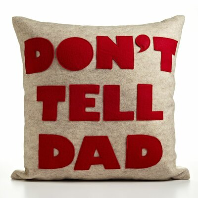 "Alexandra Ferguson ""Don't Tell Dad"" Decorative Pillow"