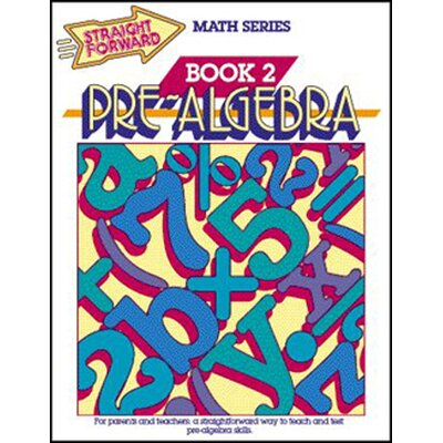 Garlic Press Pre-algebra Book 2 Straight Forward