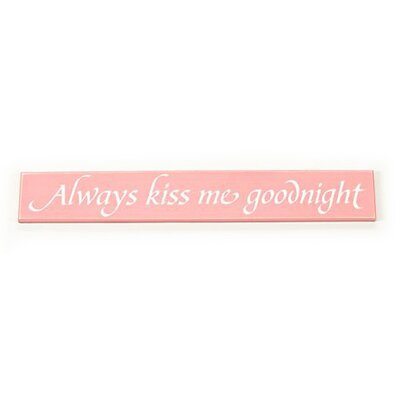 "Twelve Timbers ""Always Kiss Me Goodnight"" Sign Board"