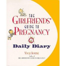 The Girlfriend's Guide to Pregnancy Daily Diary