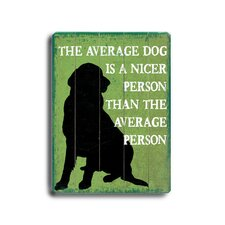"The Average Dog Planked Wood Sign - 20"" x 14"""