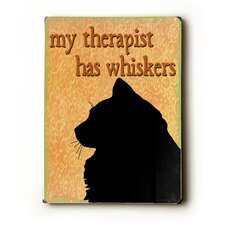 My Therapist Has Whiskers Wood Sign