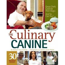 The Culinary Canine; Great Chefs Cook for Their Dogs--And So Can You!