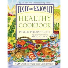Fix-It and Enjoy-It Healthy Cookbook 400 Great Stove-top and Oven Recipes