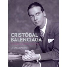 Cristobal Balenciaga The Making of a Master (1895-1936)