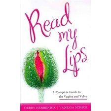 Read My Lips; A Complete Guide to the Vagina and Vulva
