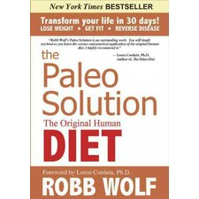The Paleo Solution The Original Human Diet