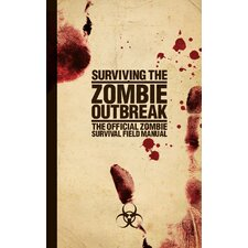 Surviving the Zombie Outbreak: The Official Zombie Survival Field Book