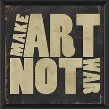 Make Art Not War Wall Art