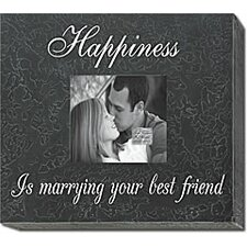 Happiness - Is Marrying Your Best Friend Home Frame