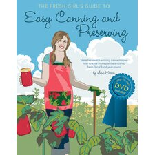 Fresh Girl's Guide to Easy Canning and Preserving