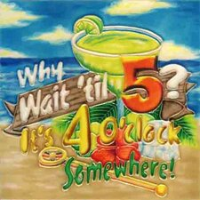 "8"" x 8"" Why Wait Till 5 O'clock. It's 4 O'clock Somewhere! Art Tile in Multi"