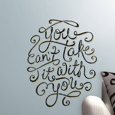 Peel & Stick Giant 55 Hi's You Can't Take It With You Wall Decal
